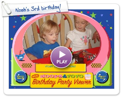 Click to play this Smilebox slideshow: Noah's 3rd birthday!