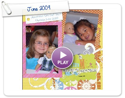 Click to play this Smilebox scrapbook: June 2009