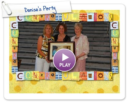 Click to play this Smilebox slideshow: Denise's Party