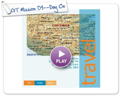 Click to play this Smilebox photobook: GT Mission '09--Day One