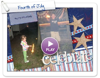 Click to play this Smilebox scrapbook: Fourth of July