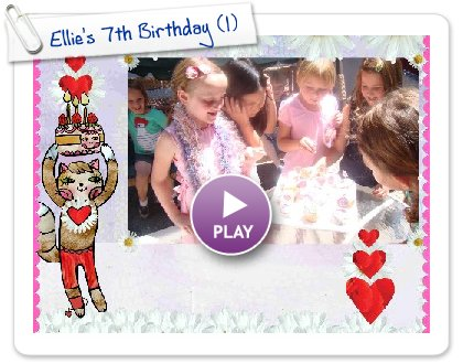Click to play this Smilebox slideshow: Ellie's 7th Birthday