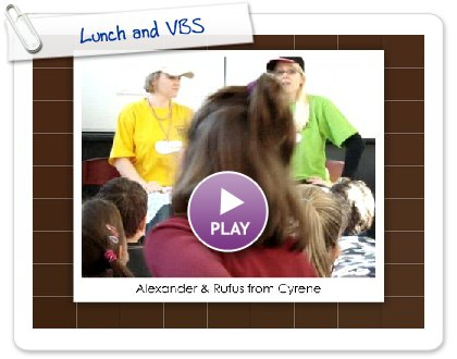 Click to play this Smilebox slideshow: Lunch and VBS