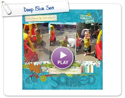 Click to play this Smilebox scrapbook: Deep Blue Sea
