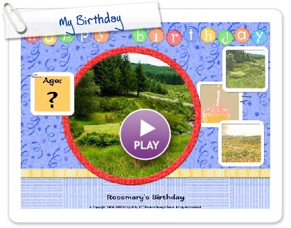 Click to play this Smilebox scrapbook: My Birthday