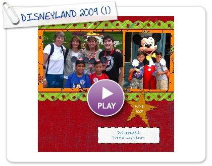 Click to play this Smilebox scrapbook: DISNEYLAND 2009