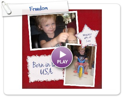 Click to play this Smilebox scrapbook: Freedom