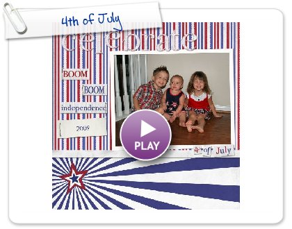 Click to play this Smilebox scrapbook: 4th of July