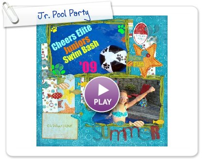 Click to play this Smilebox scrapbook: Jr. Pool Party