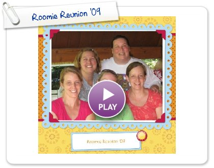 Click to play this Smilebox scrapbook: Roomie Reunion '09