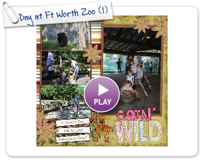 Click to play this Smilebox scrapbook: Day at Ft Worth Zoo