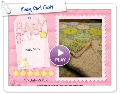 Click to play this Smilebox scrapbook: Baby Girl Quilt