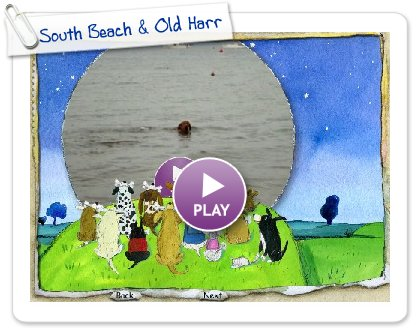 Click to play this Smilebox greeting: South Beach & Old Harry