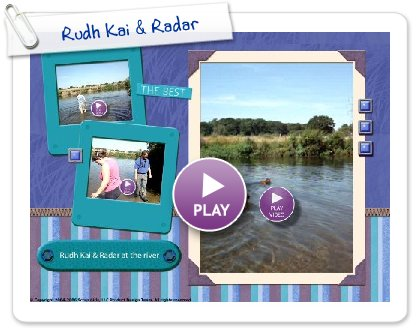 Click to play this Smilebox scrapbook: Rudh Kai & Radar