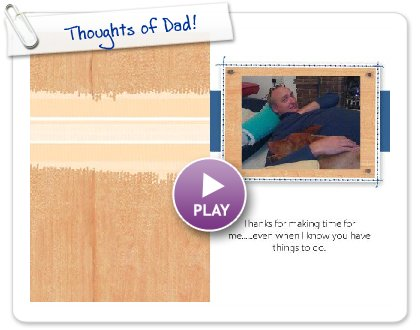 Click to play this Smilebox photobook: Thoughts of Dad!
