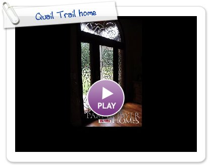 Click to play this Smilebox slideshow: Quail Trail home