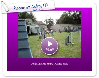 Click to play this Smilebox slideshow: Radar at Agility