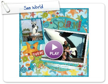 Click to play this Smilebox scrapbook: Sea World