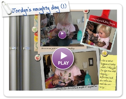 Click to play this Smilebox postcard: Jordyn's naughty day
