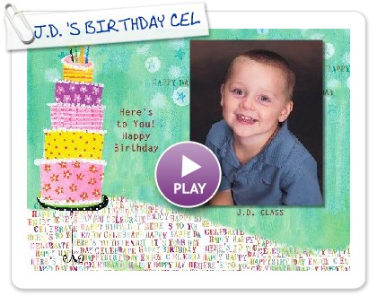 Click to play this Smilebox slideshow: J.D. 'S BIRTHDAY CELEBRA