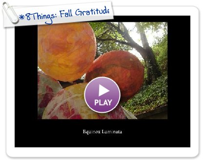 Click to play this Smilebox slideshow: *8Things: Fall Gratitude