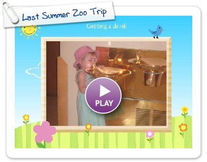 Click to play this Smilebox slideshow: Last Summer Zoo Trip