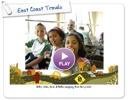 Click to play this Smilebox slideshow: East Coast Travels