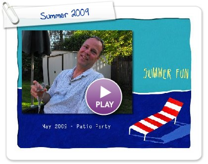 Click to play this Smilebox slideshow: Summer 2009