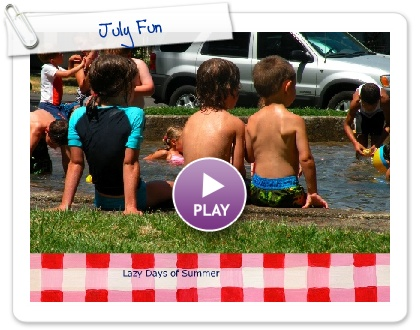 Click to play this Smilebox slideshow: July Fun
