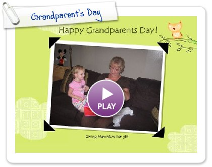 Click to play this Smilebox greeting: Grandparent's Day