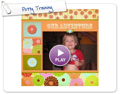 Click to play this Smilebox scrapbook: Potty Training