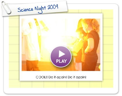 Click to play this Smilebox slideshow: Science Night 2009