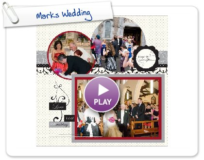 Click to play this Smilebox scrapbook: Marks Wedding