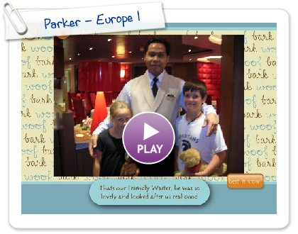 Click to play this Smilebox slideshow: Parker - Europe 1