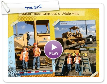 Click to play this Smilebox scrapbook: tractor2
