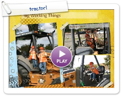 Click to play this Smilebox scrapbook: tractor1