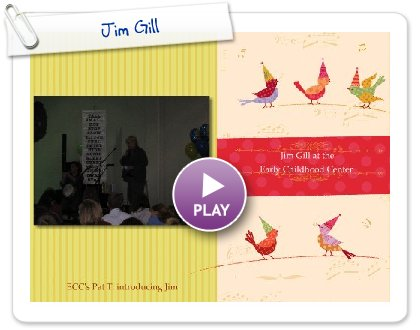 Click to play this Smilebox greeting: Jim Gill