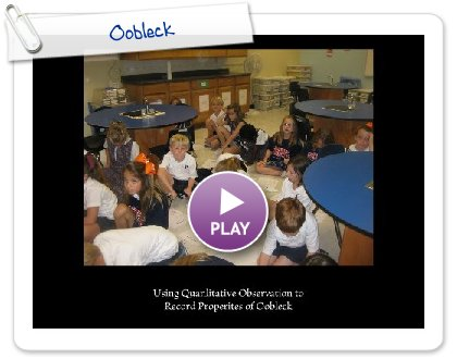 Click to play this Smilebox slideshow: Oobleck