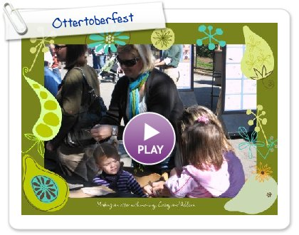 Click to play this Smilebox slideshow: Ottertoberfest