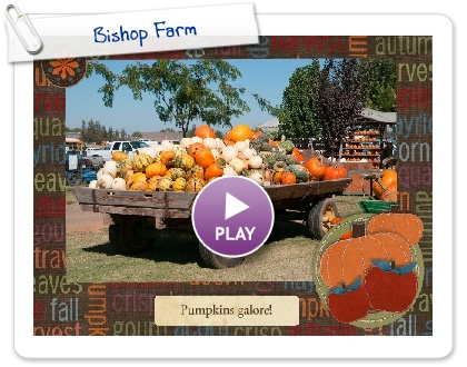 Click to play this Smilebox slideshow: Bishop Farm