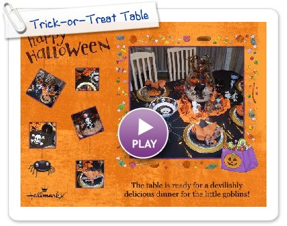 Click to play this Smilebox postcard: Trick-or-Treat Table