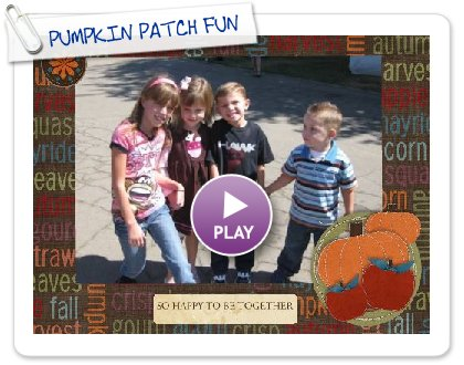 Click to play this Smilebox slideshow: PUMPKIN PATCH FUN