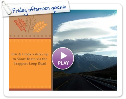 Click to play this Smilebox greeting: Friday afternoon quickie