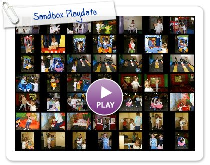 Click to play this Smilebox slideshow: Sandbox Playdate