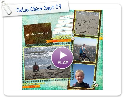 Click to play this Smilebox scrapbook: Bolsa Chica Sept 09