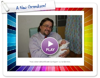 Click to play this Smilebox slideshow: A New Grandson!