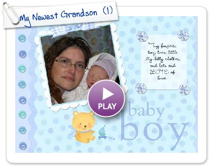Click to play this Smilebox scrapbook: My Newest Grandson