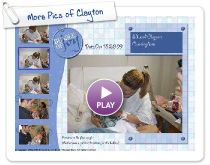 Click to play this Smilebox postcard: More Pics of Clayton