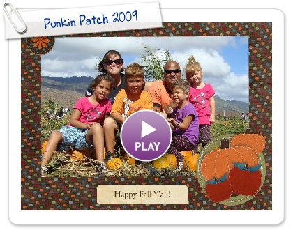 Click to play this Smilebox slideshow: Punkin Patch 2009