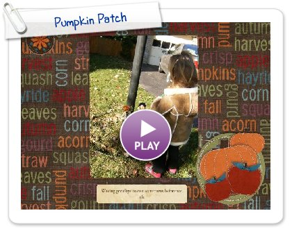Click to play this Smilebox slideshow: Pumpkin Patch